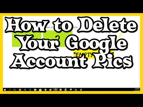 How to Delete All of Your Google Account Pics - Gmail, YouTube Profile