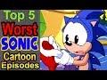 Top 5 Worst Sonic Cartoon Episodes