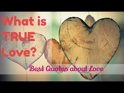 What is TRUE Love? ❤ Heartbreaking Quotes about Love and Romance