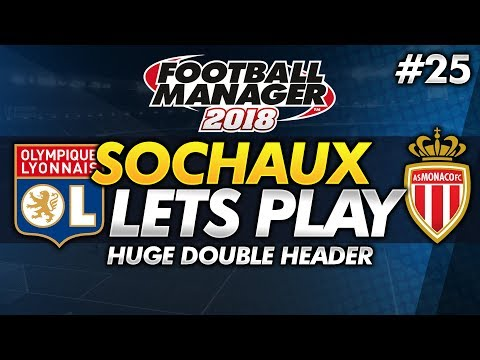 FC Sochaux - Episode 25: Huge Double Header #FM18   Football Manager 2018 Lets Play