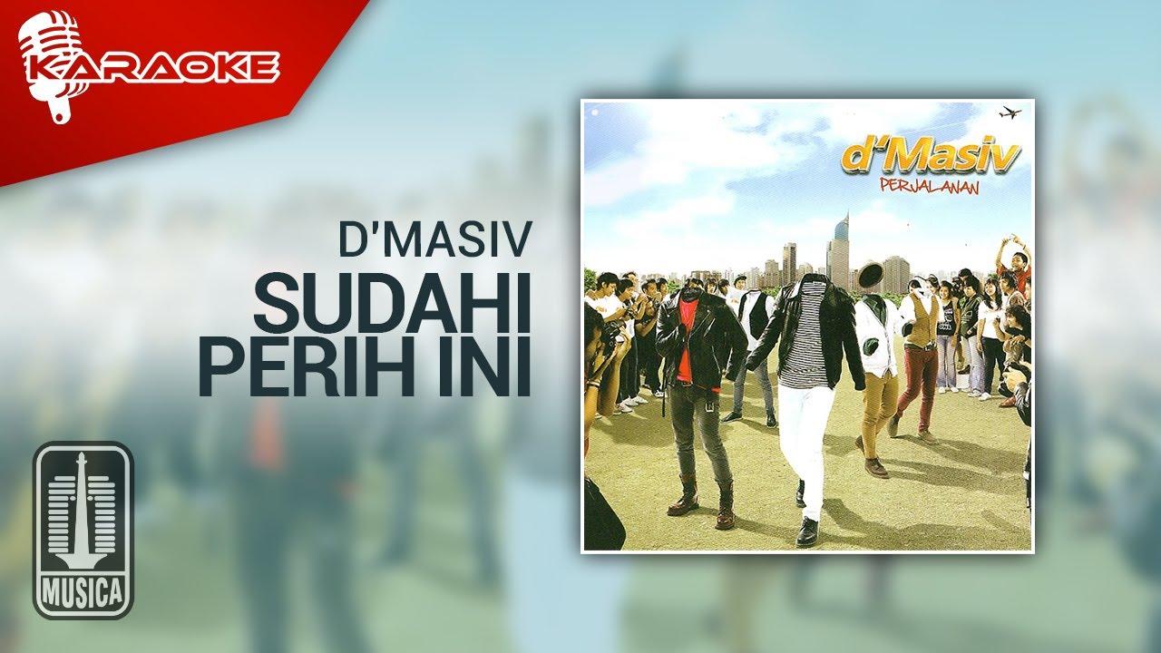 Download D'MASIV - Sudahi Perih Ini (Official Karaoke Video) MP3 Gratis