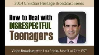 How to Deal with Disrespectful Teenagers, with Lou Priolo