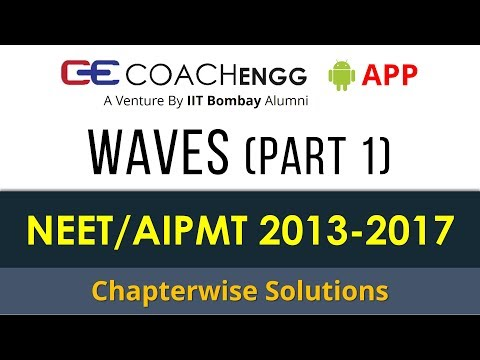 NEET Problems   Waves (Part 1)   2013 to 2017   Chapterwise Solutions by Rohit Dahiya