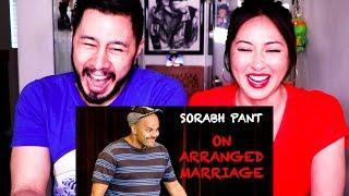 EIC: SORABH PANT ON ARRANGED MARRIAGE | Reaction!