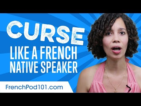 Learn the Top phrases to Curse Like a French Native Speaker!