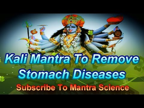 Mantra To Remove Stomach Diseases - Kali Mantra