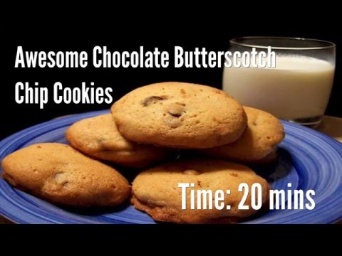 Awesome Chocolate Butterscotch Chip Cookies Recipe