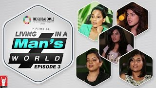 Living in a Man's World - Episode 03