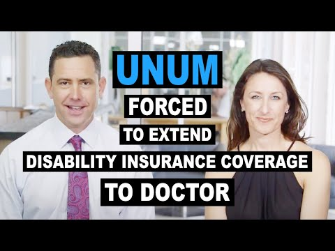 Unum Disability Company Forced to Extend Disability Insurance Coverage to Doctor