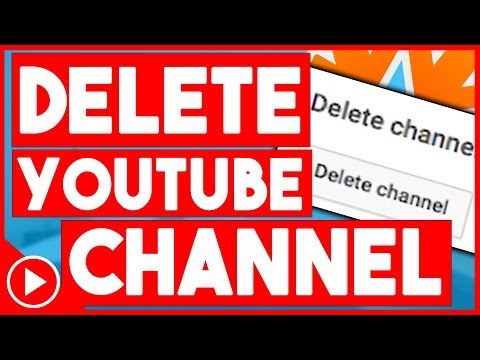 How To Delete Your YouTube Channel (2018)