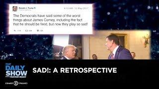 Sad!: A Retrospective - The Daily Show