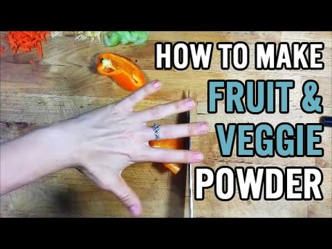 How to Make Fruit and Vegetable Powder