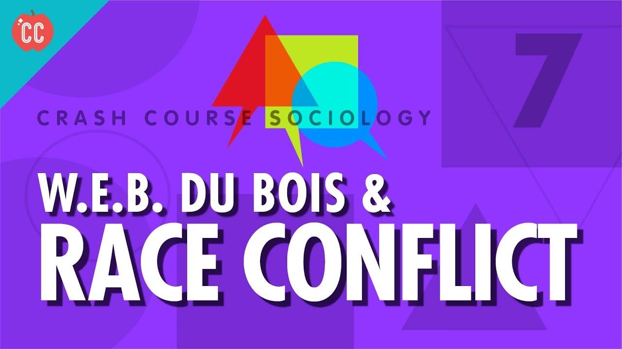 Dubois & Race Conflict: Crash Course Sociology #7