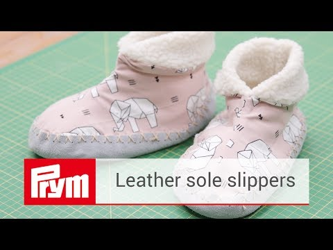 Slippers with leather sole sewing tutorial | Prym sewing