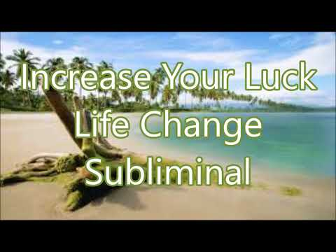 Increase Your Luck - Life Change Subliminal