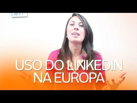 3 Motivos do porque o LinkedIn é muito usado na Europa