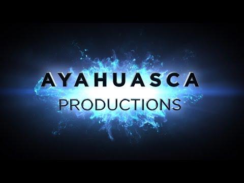 Ayahuasca Productions Intro