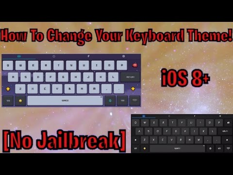 How To Change Your Keyboard Theme! [iOS 8+]