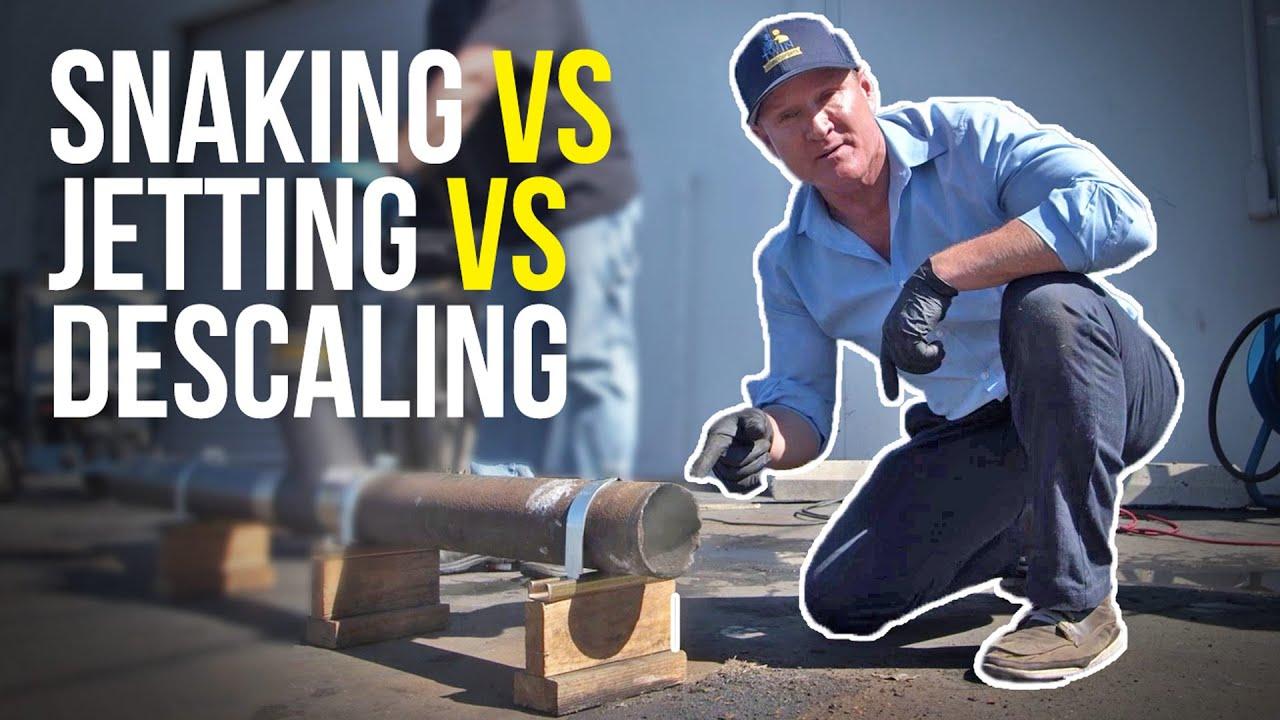 Snaking vs. Hydro Jetting vs. Descaling