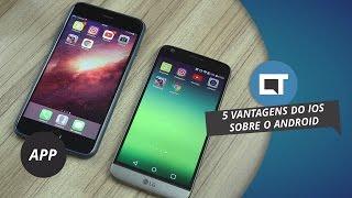 5 vantagens do iOS sobre o Android [Comparativo]