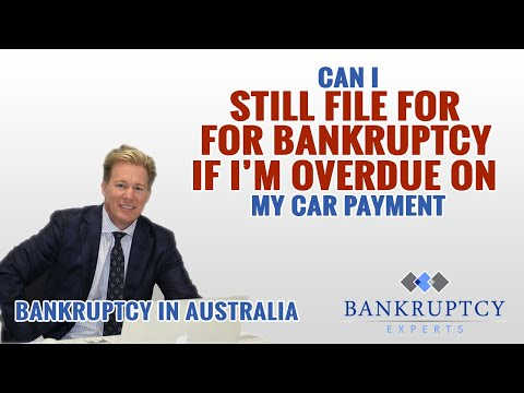 Bankruptcy Experts Australia - If I'm overdue on car payments, can I still go bankrupt?
