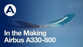 In the making: Airbus A330-800