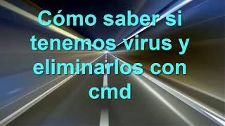 Cómo saber si tenemos virus y eliminar sus procesos con cmd (I)