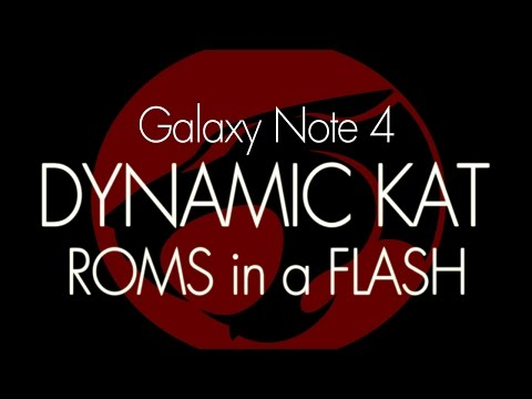Note 4 ROMS in a FLASH ~ DynamicKat