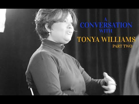 A Conversation with Tonya Williams -  PART 2