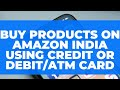 Buy Products on Amazon India using Credit/Debit Card: Card se Kaise Shopping Karein?