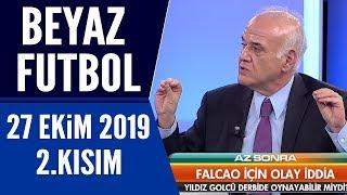 Beyaz Futbol 27 Ekim 2019 Kısım 2/4 Beşiktaş-Galatasaray maçı