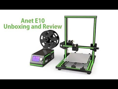 Anet E-10 Unboxing / Review and Comparison  with Creality CR-10