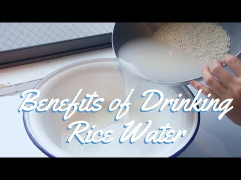 Benefits of Drinking Rice Water-Drink One Glass Of Rice Water And See What Will Happen To Your Body
