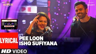 T-Series Mixtape: Pee Loon Ishq Sufiyana Lyrical Video Song | Neha Kakkar | Sreerama Chandra