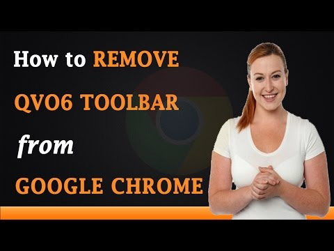 How to Remove QVO6 Toolbar from Google Chrome