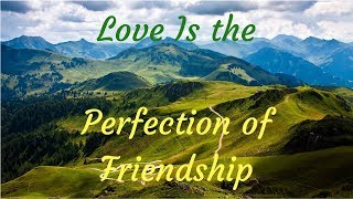 Love Is the Perfection of Friendship - Best Relaxing Music - Healing Music - Secrets of Love