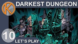 Darkest Dungeon   Back To The Pit - Ep. 10   Let