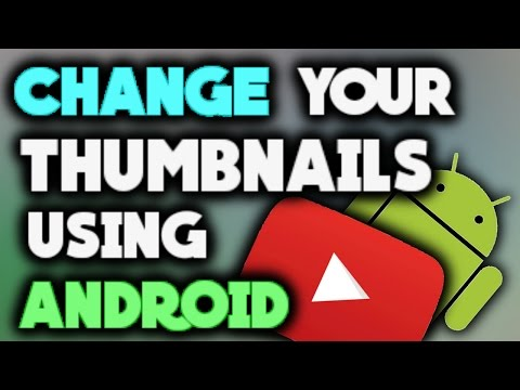 How to Change YouTube videos Thumbnails On Android