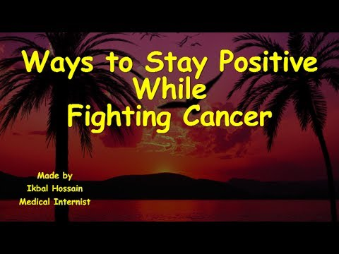 Stay Positive During Cancer Treatment