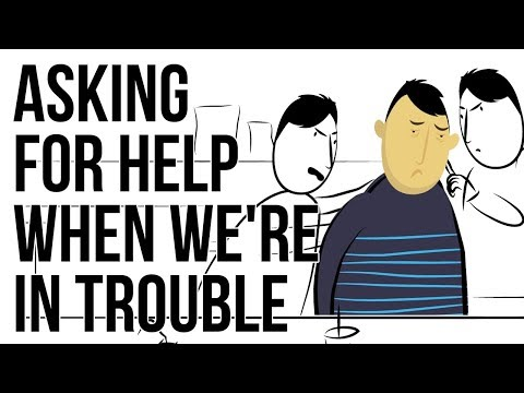 Asking for Help When We're in Trouble