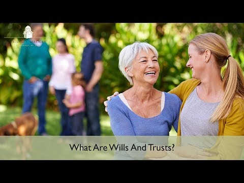 What Are Wills And Trusts?   Sonoma County Estate Attorney