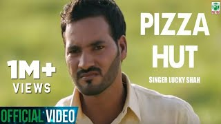 Pizza Hut | Lucky Shah | Brand New Song Feat KV Singh | Latest Punjabi Song | Finetone