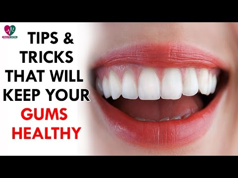 Tips and Tricks That Will Keep Your Gums Healthy - Health Sutra