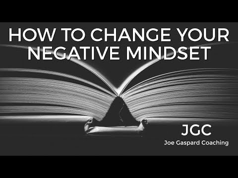 How To Change Your Negative Mindset - Performance Coaching