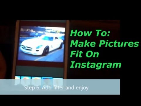 How To: Make Pictures Fit on Instagram