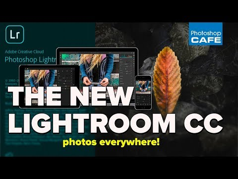 NEW LIGHTROOM CC (2018) - your photos EVERYWHERE!