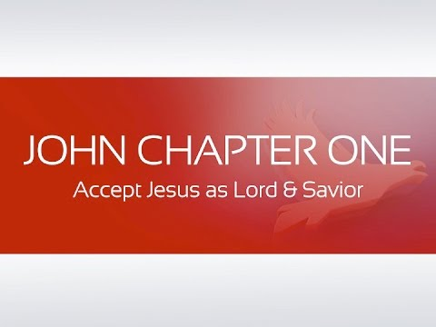 JOHN CHAPTER ONE A : Accept Jesus as Lord & Savior