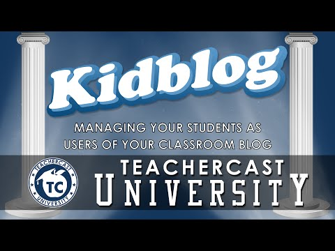 Learn how to add Students to your Kidblog Classroom | A TeacherCast Online Course