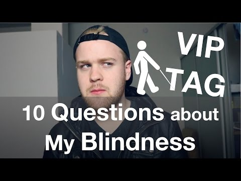 Questions about My Blindness! | VIP Tag - Visually Impaired Person Tag