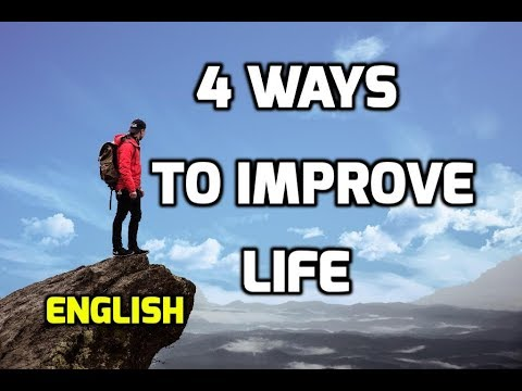 4 ways to improve your life | English videos |
